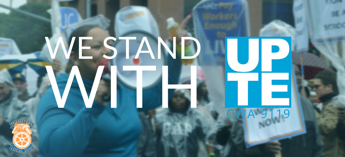 We Stand with UPTE-CWA 9119